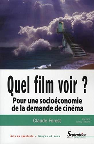quel film voir ? pour une socioéconomie de la demande de cinéma: Claude Forest