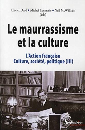 9782757401477: L'Action française, culture, société, politique : Tome 3, Le maurrassisme et la culture