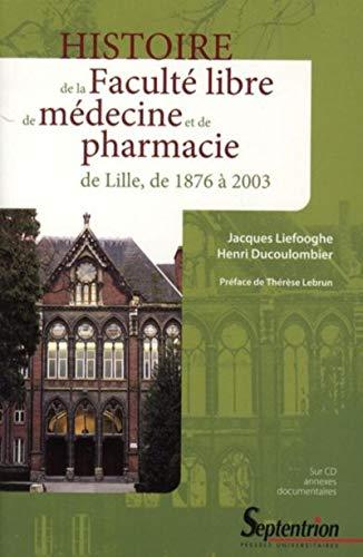 Histoire de la Faculté libre de médecine: Jacques Liefooghe; Henri