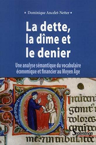 """""""la dette, la dîme et le denier ; une analuse sémantique du vocabulaire é..."""