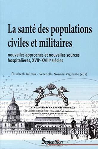"""""""la sante des populations civiles et militaires ; nouvelles approches et nouvelles sources ..."""