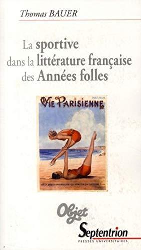 la sportive dans la littérature française des années folles: Thomas Bauer