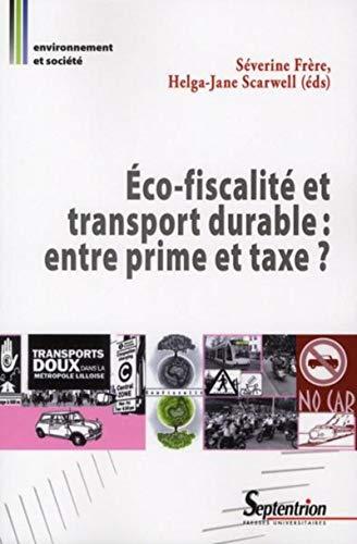 Eco-fiscalité et transport durable : entre prime et taxe ?: Helga-Jane Scarwell, Séverine ...