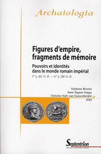 Figures d'empire, Fragments de Mémoire. Pouvoirs et identités dans le monde ...
