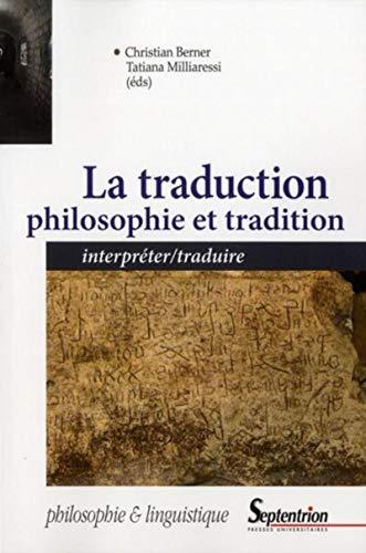 traduction philosophie et tradition: Christian Berner, Tatiana Milliaressi