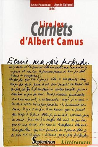 Lire les Carnets d'Albert Camus Spiquel, Agnès;