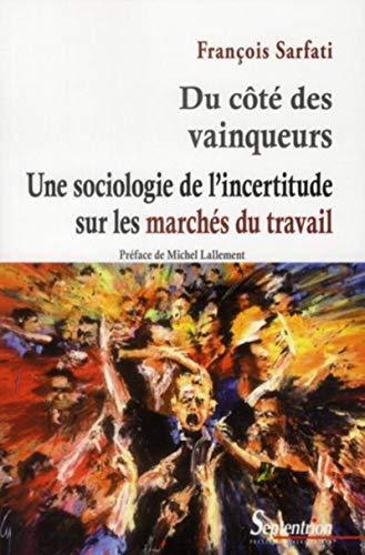 du côté des vainqueurs ; une sociologie de l'incertitude sur les marchés ...