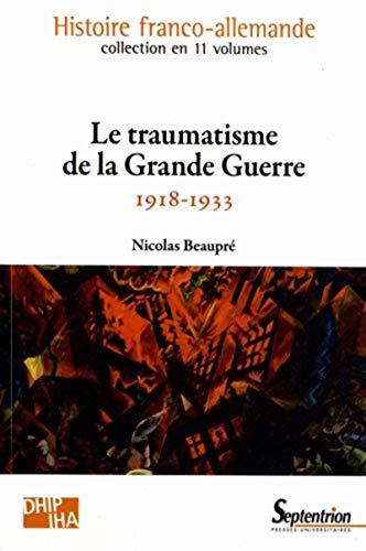 Le traumatisme de la Grande Guerre (1918-1933): Nicolas Beaupré