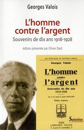 L'homme contre l'argent : Souvenirs de dix ans (1918-1928): Georges Valois