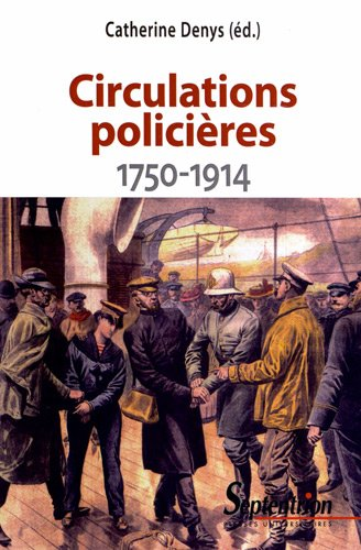 Circulations policières (1750-1914): Catherine Denys, Flavio Borda d'Agua