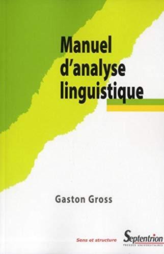 Manuel d'analyse linguistique : Approche sémantico-syntaxique du lexique: Gaston ...