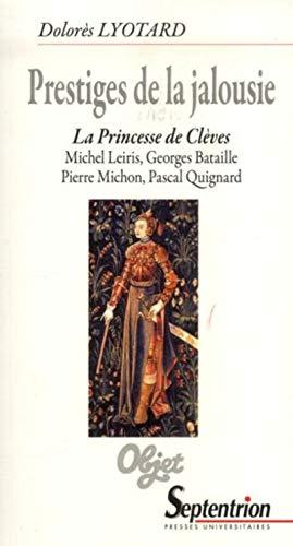 Prestiges de la jalousie : La Princesse: Dolorès Lyotard