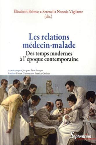 9782757405963: Les relations m�decin-malade des temps modernes � l'�poque contemporaine