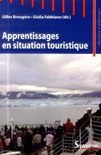 Apprentissages en situation touristique: Broug�re Gilles