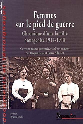 9782757406908: Femmes sur le pied de guerre : Chronique d'une famille bourgeoise 1914-1918