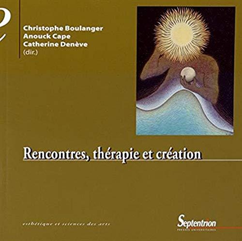 9782757407851: Rencontres, th�rapie et cr�ation