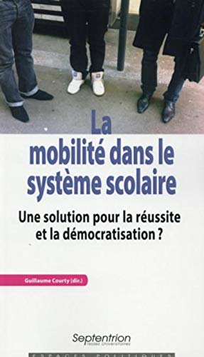 9782757408575: La mobilit� dans le syst�me scolaire : Une solution pour la r�ussite et la d�mocratisation ?