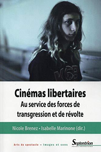 9782757409527: Cin�mas libertaires : Au service des forces de transgression et de r�volte