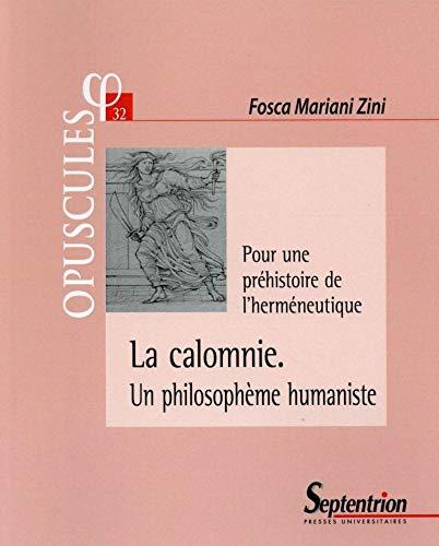 9782757409534: La calomnie, un philosophème humaniste : Pour une préhistoire de l'herméneutique