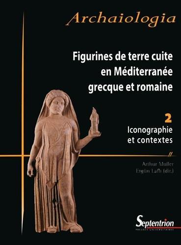 9782757411339: Figurines de terre cuite en Méditerranée grecque et romaine : Volume 2, Iconographie et contextes
