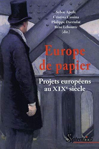 Europe de papier : Projets européens au XIXe siècle