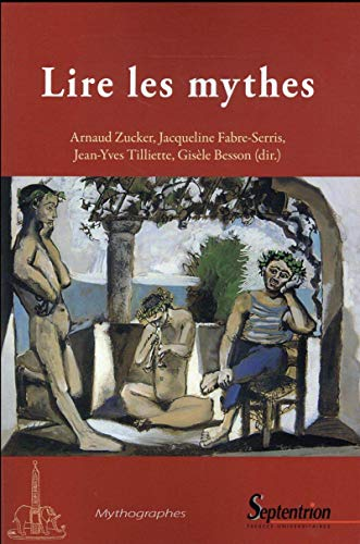 9782757411544: Lire les mythes : Formes, usages et visées des pratiques mythographiques de l'Antiquité à la Renaissance