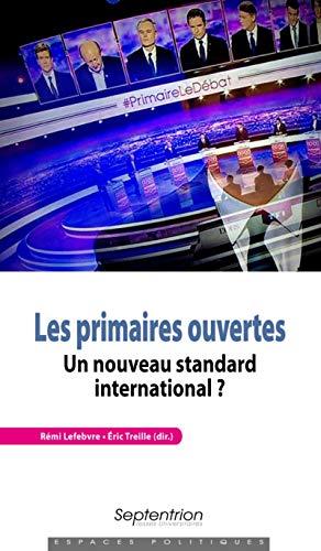 Les primaires ouvertes : Un nouveau standard: Lefebvre, Rémi; Treille,