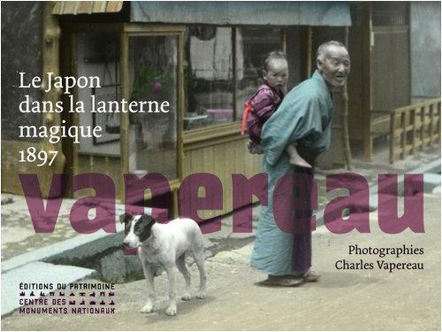 9782757700211: Le Japon dans la lanterne magique 1897 : Photographies de Charles Vapereau
