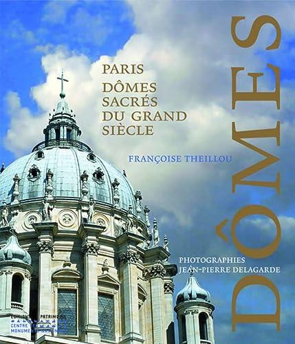 Paris, dômes sacrés du Grand Siècle: Theillou, Fran�oise