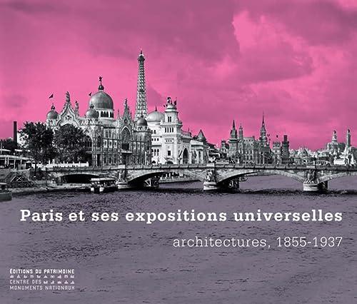 Paris et ses expositions universelles: Architectures, 1855-1937: Bertrand Lemoine, Isabelle ...