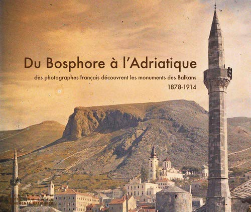 Du Bosphore à l'Adriatique (French Edition): Sylvie Clavel