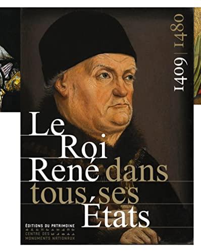 Le Roi René dans tout ses Etats: Noël Coulet; Alain