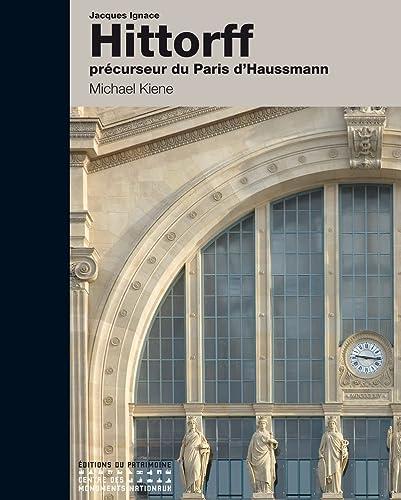 9782757701539: Jacques Ignace Hittorff, précurseur du Paris d'Haussmann
