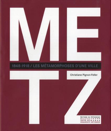 Metz, 1848-1918: Pignon-Feller, Christiane