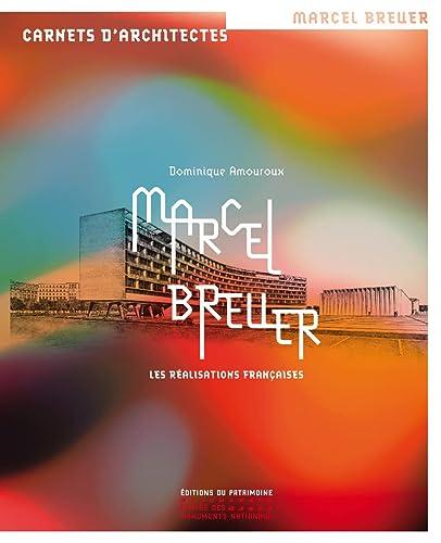 9782757703298: Marcel Breuer : Les réalisations françaises (Carnets d'architectes)