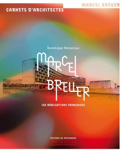9782757703298: Marcel Breuer : Les r�alisations fran�aises (Carnets d'architectes)