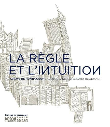 REGLE ET L INTUITION -LA- ABBAYE DE MONT: PARSY PAUL HERVE