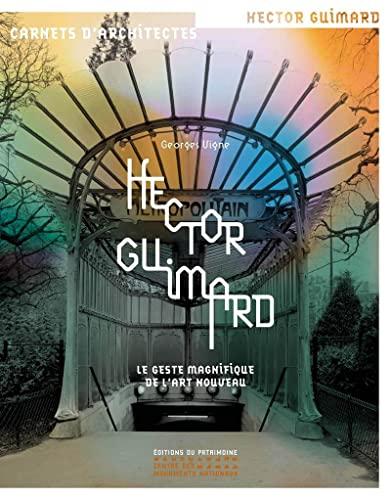 9782757704943: Hector Guimard : le geste magnifique de l'art nouveau