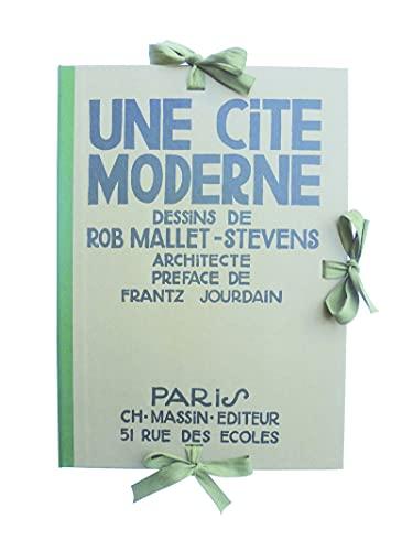 UNE CITE MODERNE: MALLET-STEVENS ROB