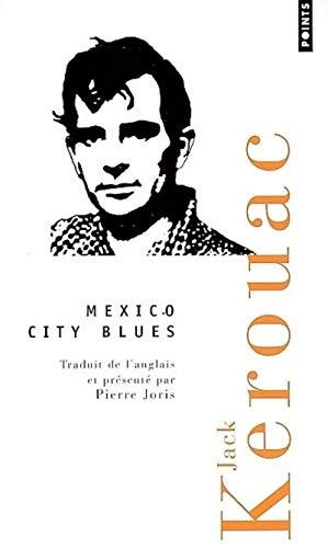 MEXICO CITY BLUES: KEROUAC JACK