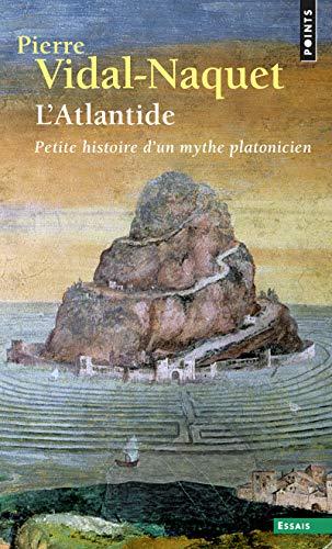 9782757800409: Atlantide. Petite Histoire D'Un Mythe Platonicien (L') (Points. Essais)