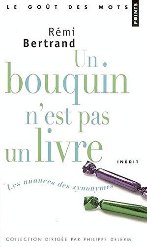 9782757800867: Un Bouquin N'Est Pas Un Livre. Les Nuances Des Synonymes (French Edition)