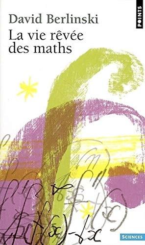 9782757801161: La vie rêvée des maths