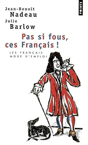9782757801529: Pas Si Fous, Ces Francais! (French Edition)