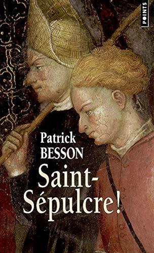 Saint-Sépulcre!: Besson, Patrick