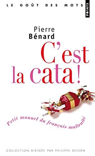 9782757801819: C'est la cata ! : Petit manuel du français maltraité