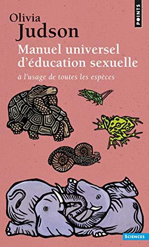 Manuel Universel D''Ducation Sexuelle. A L'Usage de Toutes Les ESP'Ces, Selon Mme Le Dr Tatiana (English and French Edition) (2757801848) by Olivia Judson