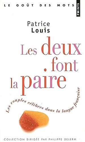 Les deux font la paire. les couples célébrés dans la langue française (Points Goût des Mots) - Patrice Louis