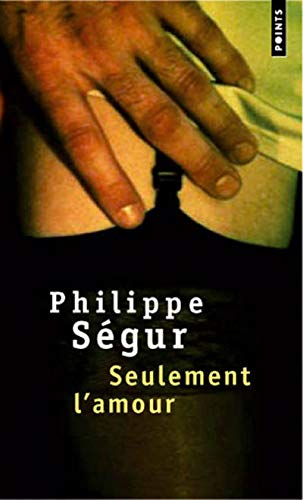 Seulement l'amour: Ségur, Philippe