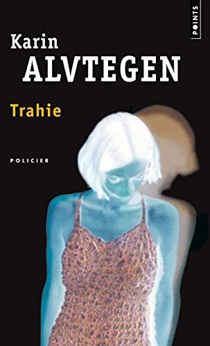 Trahie: Alvtegen, Karin